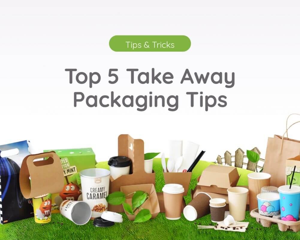 Top 5 Take Away Packaging Tips