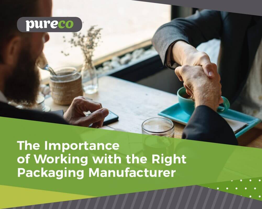 The Importance of Working with The Right Packaging Manufacturer