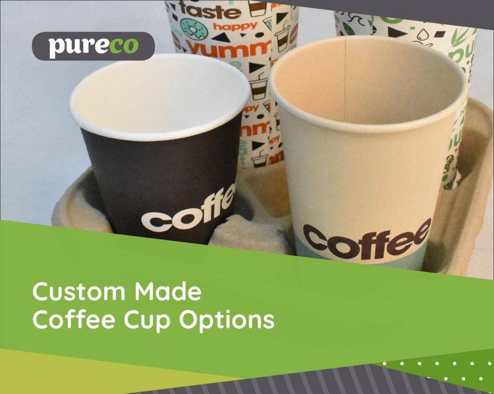 Custom Made Coffee Cups Options