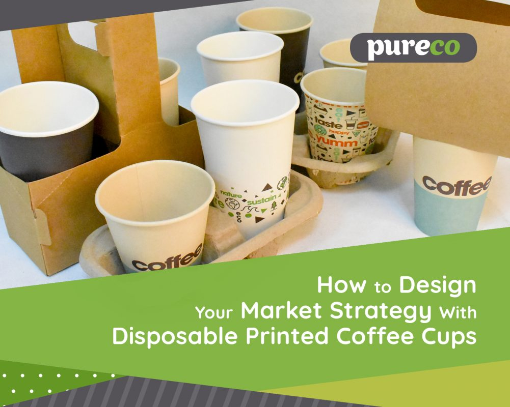 how to design your market strategy with disposable printed coffee