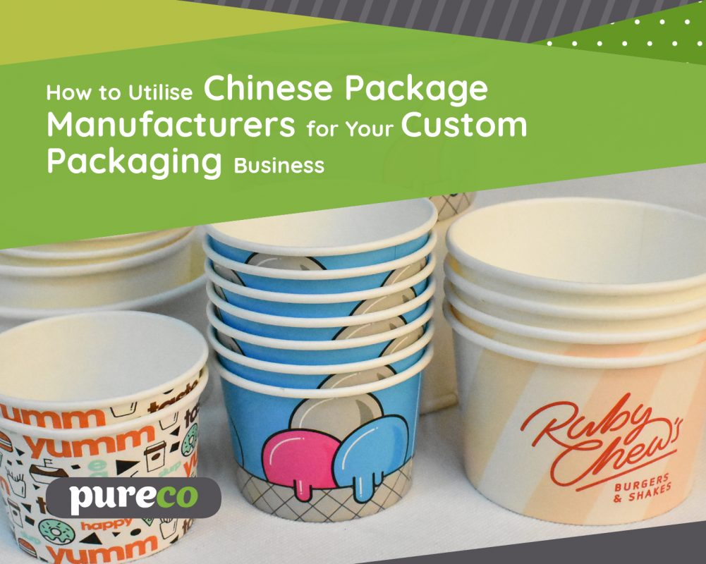 How to Utilise Chinese Package Manufacturers for Your Custom Packaging Business